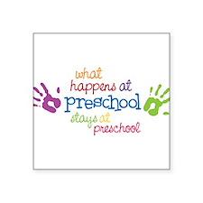 "Stays At Preschool Square Sticker 3"" x 3"""