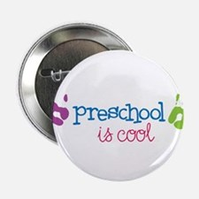 "Preschool Is Cool 2.25"" Button"
