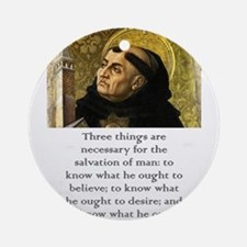 Three Things Are Necessary - Thomas Aquinas Round