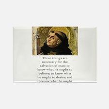 Three Things Are Necessary - Thomas Aquinas Magnet