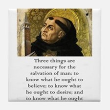 Three Things Are Necessary - Thomas Aquinas Tile C