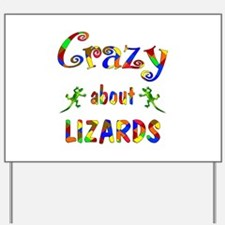 Crazy About Lizards Yard Sign