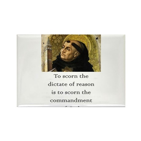 To Scorn The Dictate - Thomas Aquinas Magnets