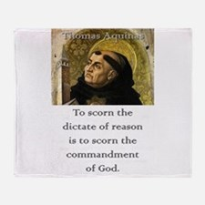 To Scorn The Dictate - Thomas Aquinas Throw Blanke
