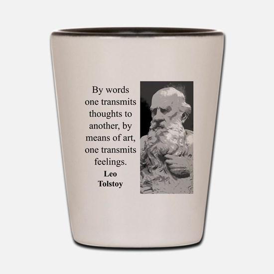By Words One Transmits - Leo Tolstoy Shot Glass