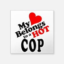 "My Heart Belongs to a HOT Cop! Square Sticker 3"" x"