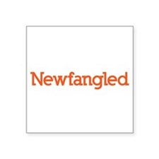 """Newfangled Something or Other Square Sticker 3"""" x"""