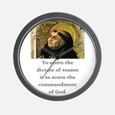 To Scorn The Dictate - Thomas Aquinas Wall Clock