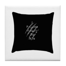 I Pillow Fight to Win Tile Coaster