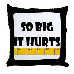Ruler So Big It Hurts Throw Pillow
