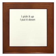 pick it up put it down Framed Tile