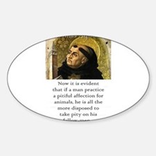 Now It Is Evident - Thomas Aquinas Sticker (Oval)