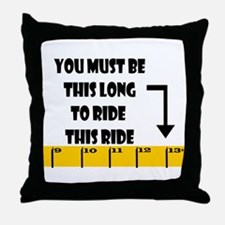 Ruler This Long to Ride Throw Pillow