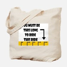 Ruler This Long to Ride Tote Bag
