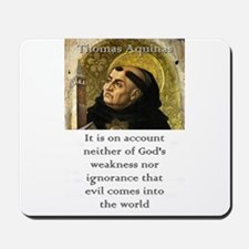 It Is On Account - Thomas Aquinas Mousepad