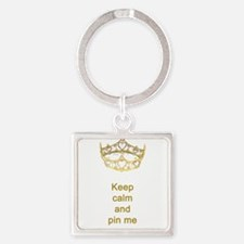 Keep calm and pin me on crown Square Keychain