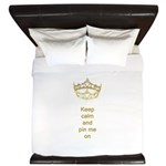 Keep calm and pin me on crown King Duvet