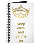 Keep calm and pin me on crown Journal