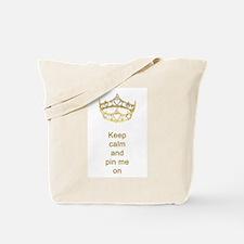 Keep calm and pin me on crown Tote Bag