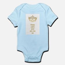 Keep calm and pin me on crown Infant Bodysuit