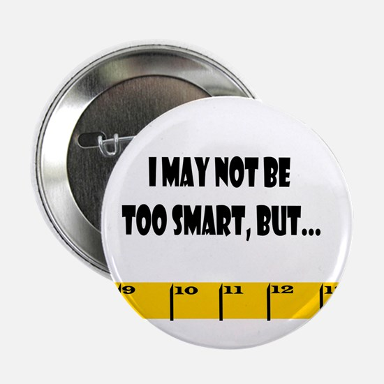 Ruler Not Too Smart Button