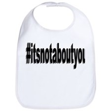 hash tag its not about you Bib