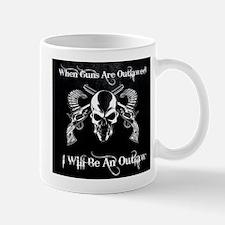 When guns are outlawed Mug
