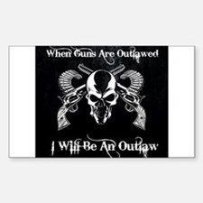 When guns are outlawed Sticker (Rectangle)