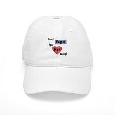 Hugged Your Pet Baseball Cap