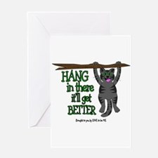 HANG IN THERE - IT'LL GET BETTER Greeting Card