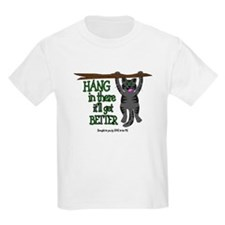 HANG IN THERE IT'LL GET BETTER T-Shirt