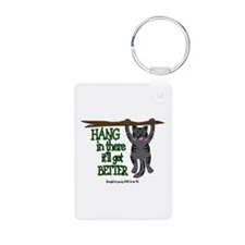 HANG IN THERE IT'LL GET BETTER Keychains