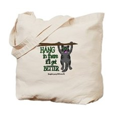 HANG IN THERE IT'LL GET BETTER Tote Bag