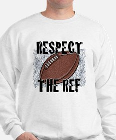Respect the Football Ref Sweatshirt