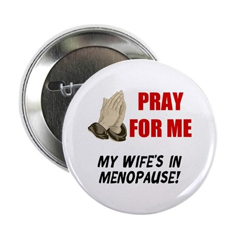 """Wife In Menopause 2.25"""" Button"""