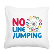 No Line Jumping Square Canvas Pillow