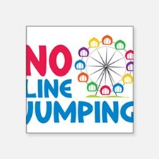 "No Line Jumping Square Sticker 3"" x 3"""