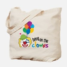 Bring On The Clowns Tote Bag