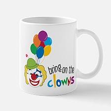 Bring On The Clowns Mug