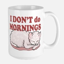 I Dont Do Mornings Cat Large Mug