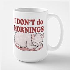 I Dont Do Mornings Cat Mug