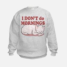 I Dont Do Mornings Cat Sweatshirt