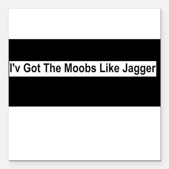 "Moobs Like Jagger Square Car Magnet 3"" x 3"""