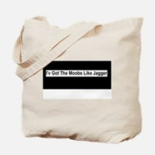 Moobs Like Jagger Tote Bag