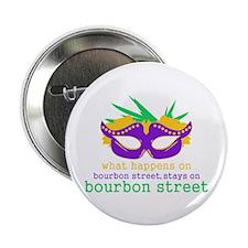 "What Happens on Bourbon Street 2.25"" Button"