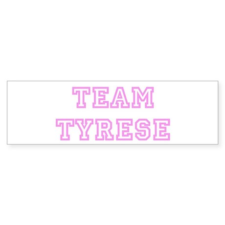 Pink team Tyrese Bumper Sticker