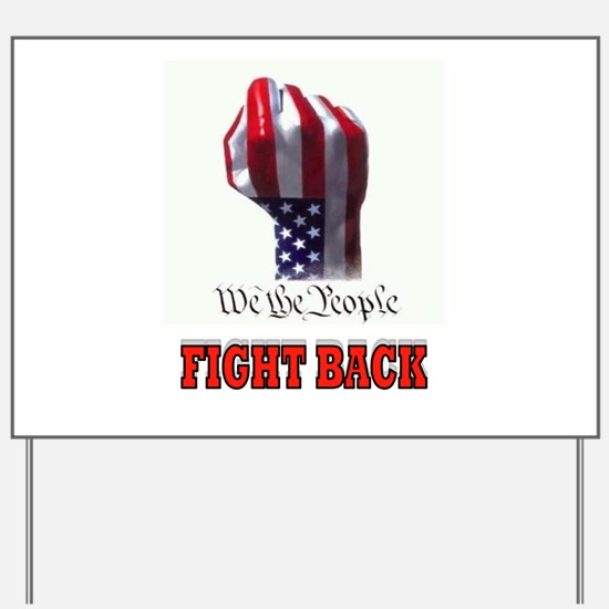 FIGHT BACK Yard Sign