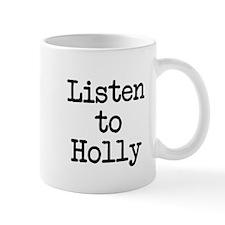 Listen to Holly Mug