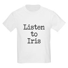 Listen to Iris T-Shirt