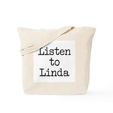 Listen to Linda Tote Bag